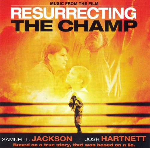 Resurrecting the Champ [Music from the Film]