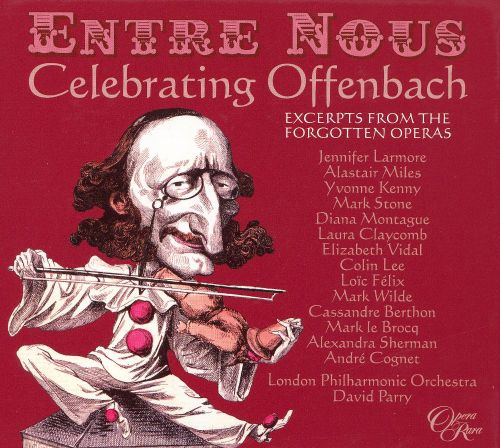 Entre Nous: Celebrating Offenbach