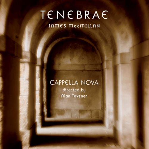 Tenebrae: New Choral Music by James MacMillan