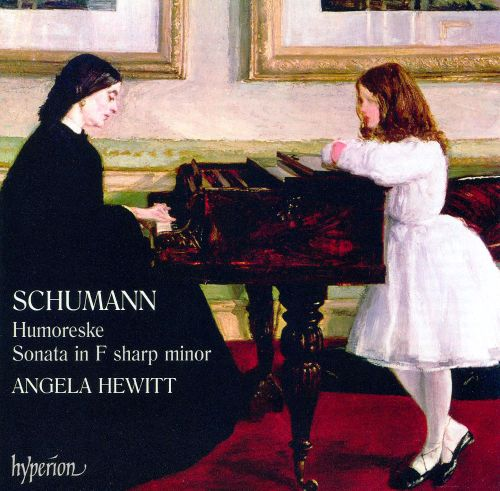 Schumann: Humoresque; Sonata in F sharp minor