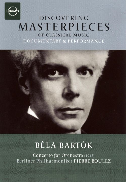 Discovering Masterpieces: Bartók: Concerto for Orchestra [DVD Video]