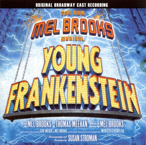 Young Frankenstein: The New Mel Brooks Musical [Original Broadway Cast Recording]