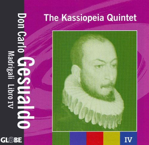 Don Carlo Gesualdo: The Madrigali Libro 4