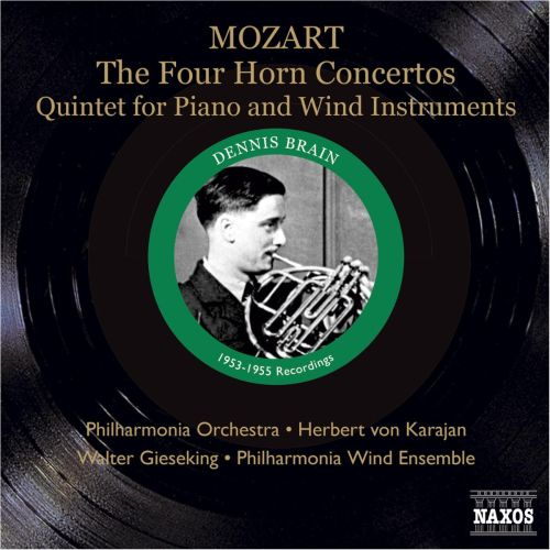 Mozart: The Four Horn Concertos; Quintet for Piano and Wind Instruments