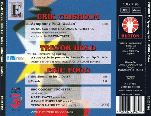 Chisholm: Symphony No. 2; Hold: The Unreturning Spring; Fogg: See Sheen; Merok