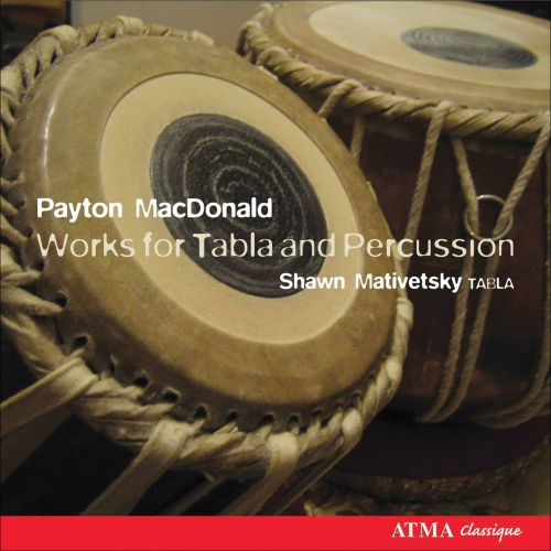 Payton MacDonald: Works for Tabla and Percussion