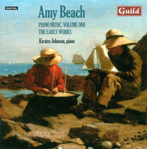 Amy Beach: Piano Music, Vol. 1 - The Early Years