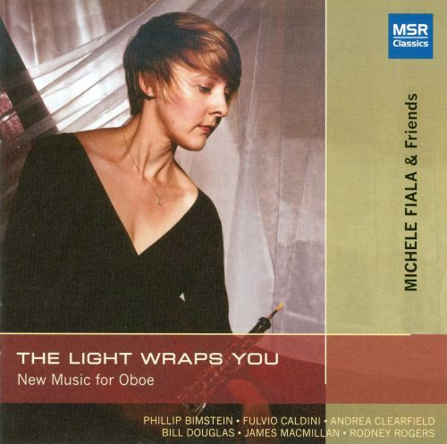 The Light Wraps You: New Music for Oboe