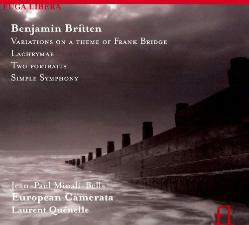 Britten: Variations on a Theme of Frank Bridge; Lachrymae; Two Portraits; Simple Symphony