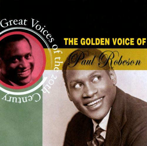 Great Voices of the 20th Century: The Golden Voice of Paul Robeson