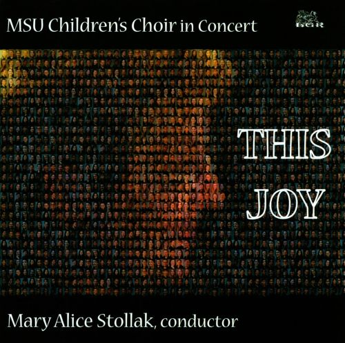 This Joy: MSU Children's Choir in Concert