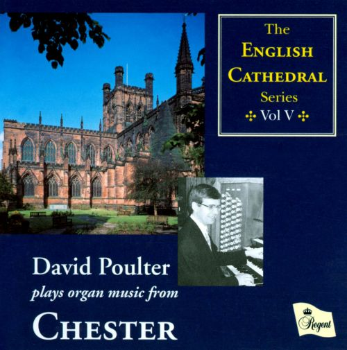 David Poulter plays Organ Music from Chester