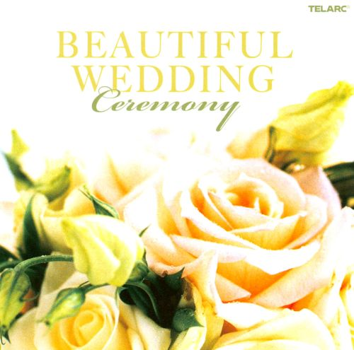Songs To Play At A Wedding Ceremony: Beautiful Wedding: Ceremony -