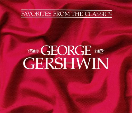 Favorites from the Classics: George Gershwin