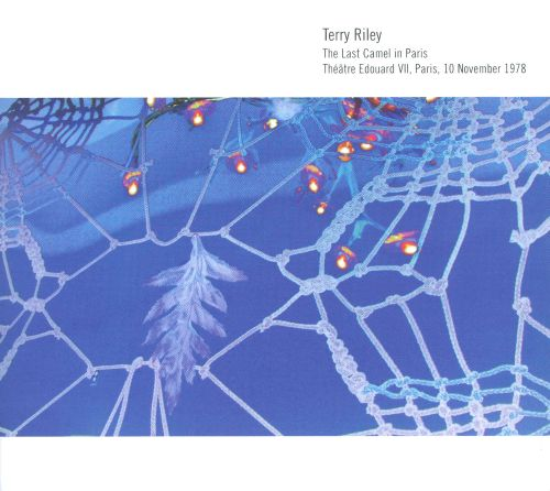 Terry Riley: The Last Camel in Paris
