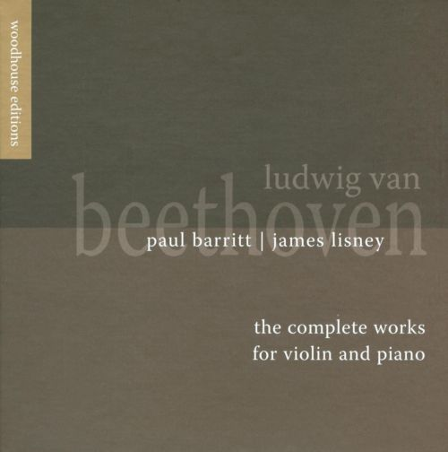 Ludwig van Beethoven: The Complete Works for Violin & Piano