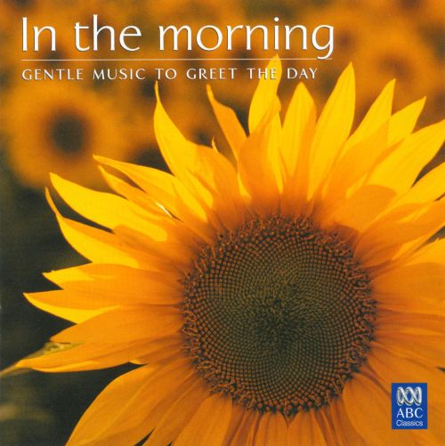 In the morning gentle music to greet the day songs reviews in the morning gentle music to greet the day m4hsunfo