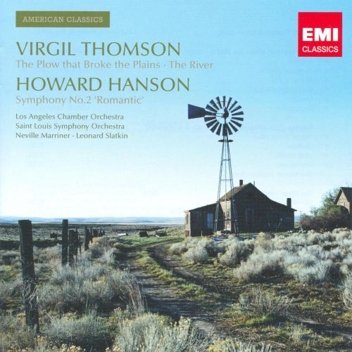 Virgil Thomson: The Plow that Broke the Plains; The River; Howard Hanson: Symphony No. 2