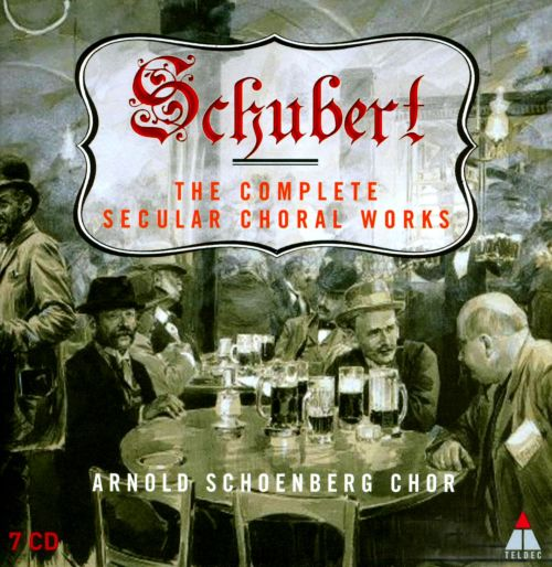 Schubert: The Complete Secular Choral Works