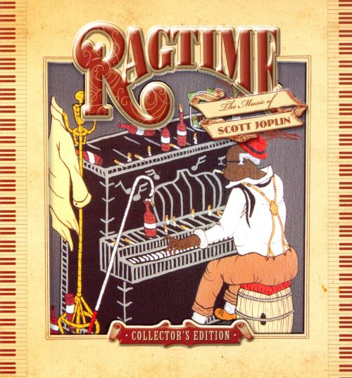 Ragtime The Music Of Scott Joplin Collectors Edition