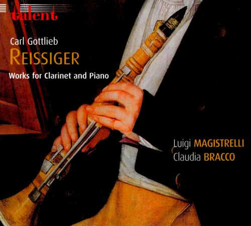 Carl Gottlieb Reissiger: Works for Clarinet & Piano