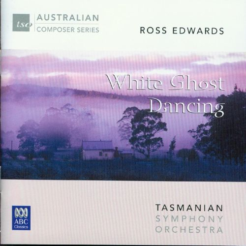 Ross Edwards: White Ghost Dancing