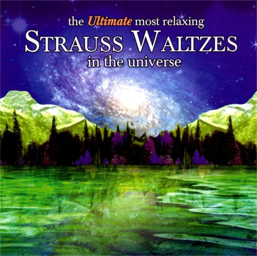 The Ultimate Most Relaxing Strauss Waltzes in the Universe