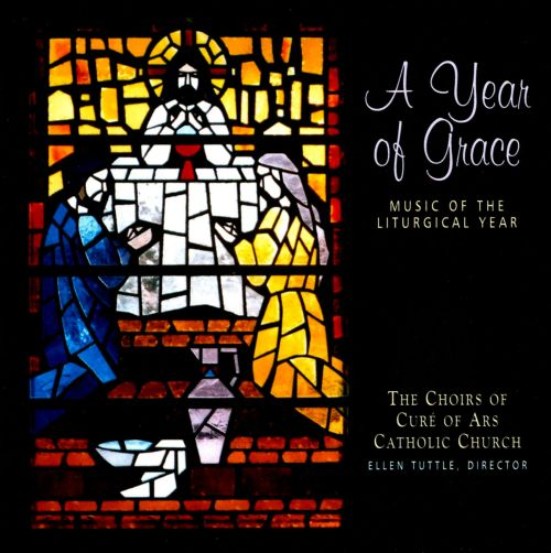 A Year of Grace: Music of the Liturgical Year