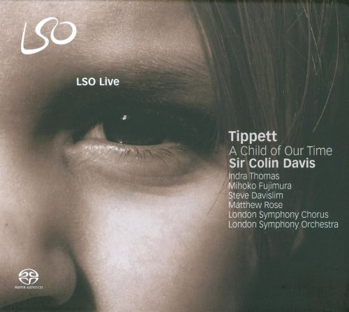 Sir Michael Tippett: A Child of Our Time