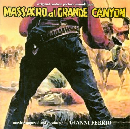 Massacro al Grande Canyon [Original Motion Picture Soundtrack]