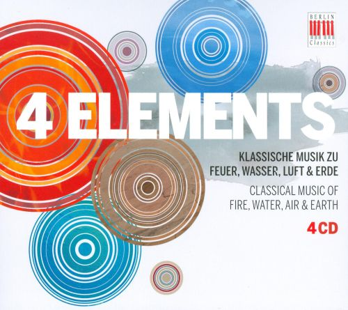 4 Elements: Classical Music of Fire, Water, Air & Earth