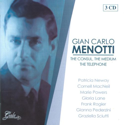 Gian Carlo Menotti: The Consul; The Medium; The Telephone