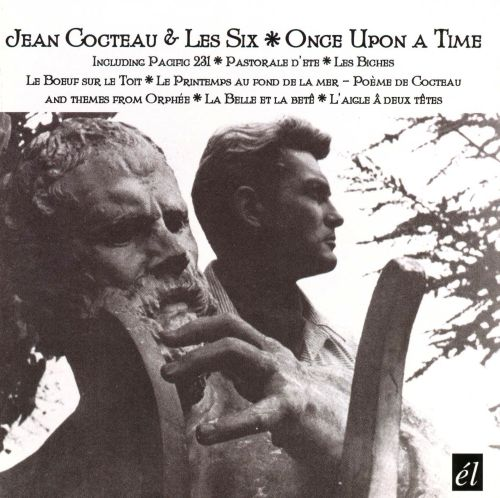 Jean Cocteau and Les Six: Once Upon a Time