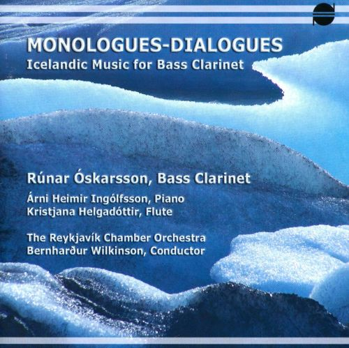 Monologues - Dialogues: Icelandic Music for Bass Clarinet