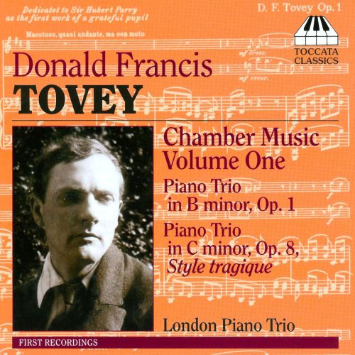 Donald Francis Tovey: Chamber Music, Vol. 1