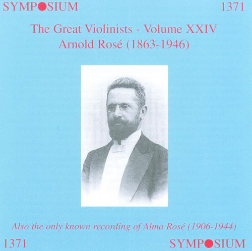 The Great Violinists, Vol. 24: Arnold Rosé