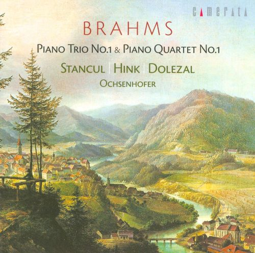 Brahms: Piano Trio No. 1; Piano Quartet No. 1