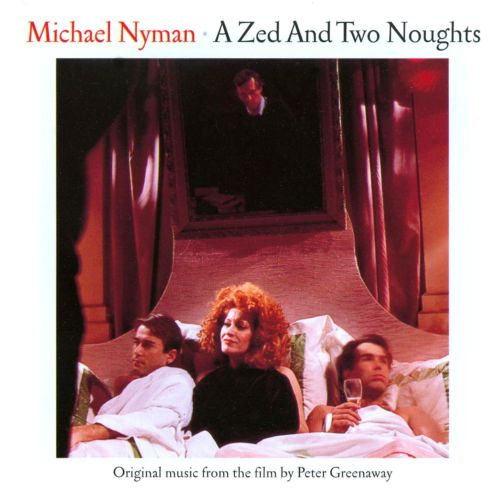 Michael Nyman: A Zed and Two Noughts [Original Music from the Film]