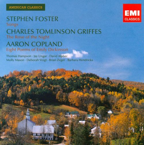 Stephen Foster: Songs; Charles Tomlinson Griffes: The Rose of the Night; Aaron Copland: Eight Poems