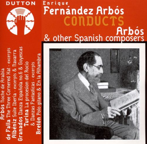 Enrique Fernández Arbós Conducts Arbós and Other Spanish Composers