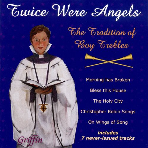 Twice Were Angels: The Tradition of Boy Trebles