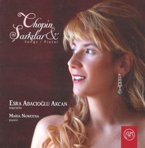 Chopin & Sarkilar: Songs