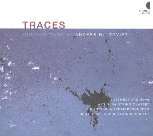 Traces: Compositions by Anders Hultqvist