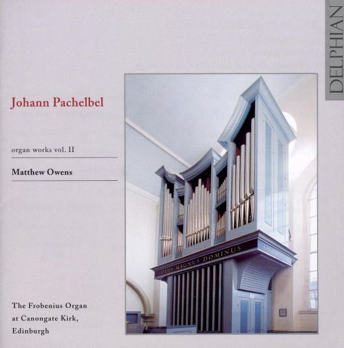 Pachelbel: Organ Works, Vol. 2