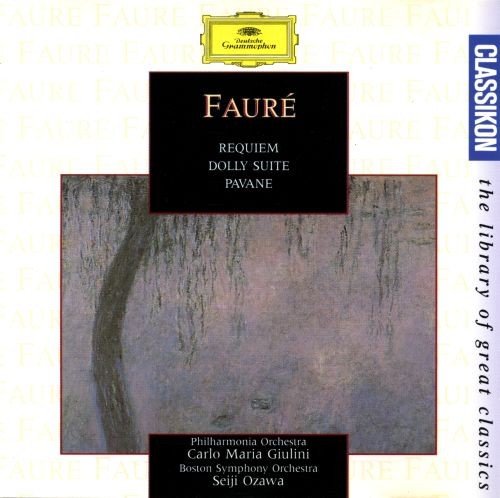 Fauré: Requiem; Dolly Suite; Pavane