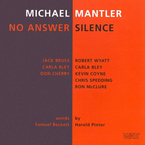 Michael Mantler: No Answer / Silence