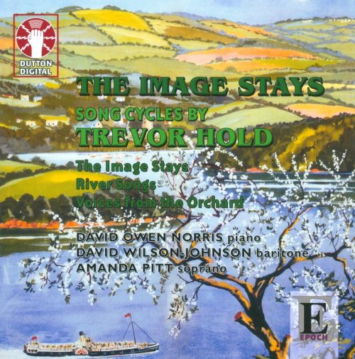 The Image Stays: Song Cycles by Trevor Hold