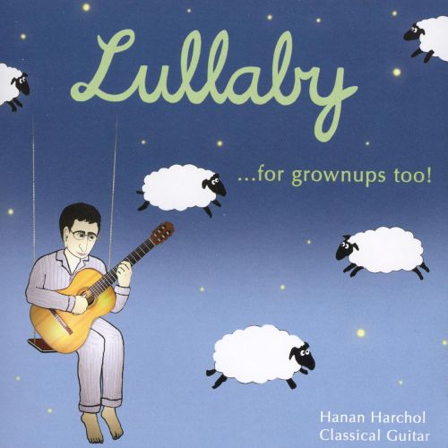 Lullaby...for Grownups Too!