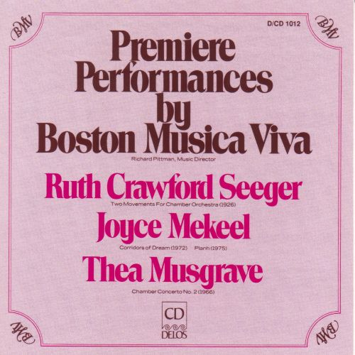 Seeger: Two Movements for Chamber Orchestra; Mekeel: Planh; Corridors of Dreams; Musgrave: Chamber Concerto No. 2