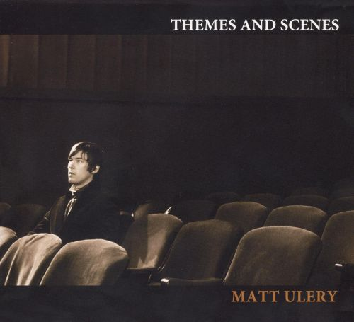Matt Ulery: Themes and Scenes